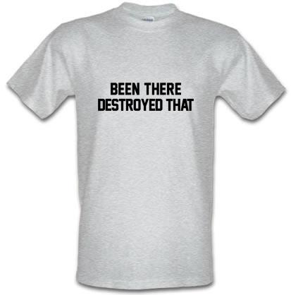 CHEAP Been There Destroyed That male t-shirt. 3595678143  Novelty T-Shirts