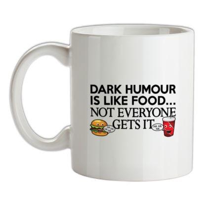 CHEAP Dark Humour Is Like Food mug. 24074189607  Novelty T-Shirts