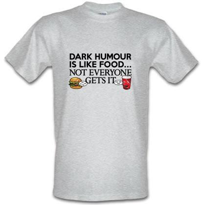 CHEAP Dark Humour Is Like Food male t-shirt. 3614897953  Novelty T-Shirts