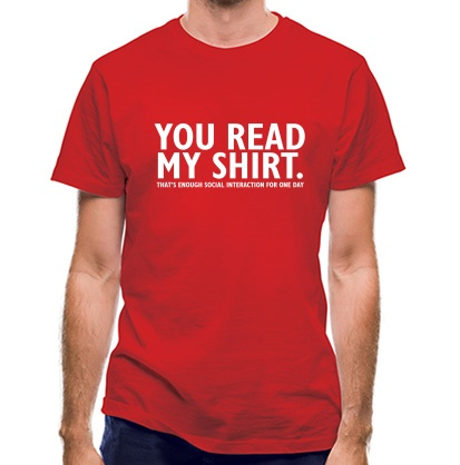 CHEAP You Read My Shirt That's Enough Social Interaction classic fit. 25414499261  Novelty T-Shirts