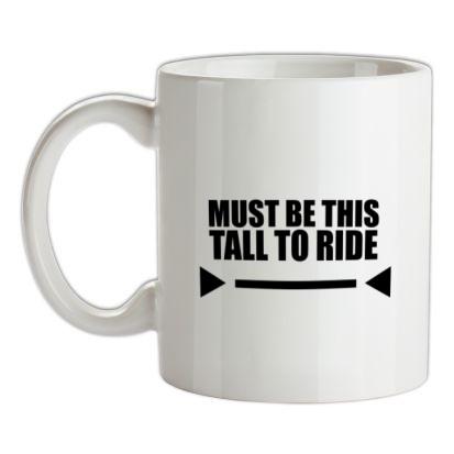 CHEAP Must Be This Tall To Ride mug. 24074194621  Novelty T-Shirts