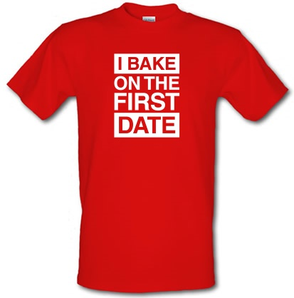 CHEAP I Bake On The First Date male t-shirt. 3640861399  Novelty T-Shirts