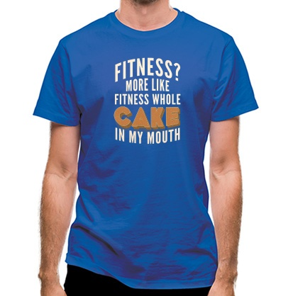 CHEAP Fitness? More Like Fitness Whole Cake In My Mouth classic fit. 25414492547  Novelty T-Shirts