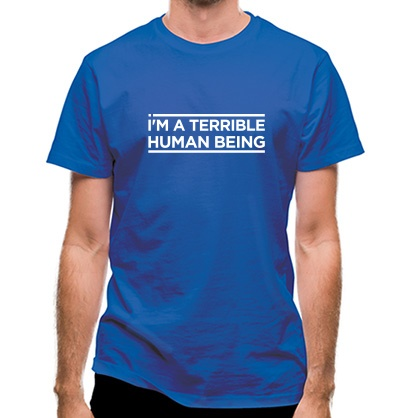 CHEAP I'm A Terrible Human Being classic fit. 25414494087  Novelty T-Shirts