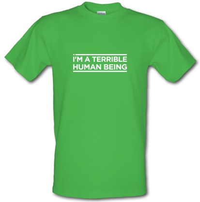 CHEAP I'm A Terrible Human Being male t-shirt. 3675937093  Novelty T-Shirts
