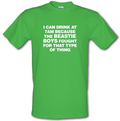 CHEAP I Can Drink At 7am Because The Beastie Boys Fought For That Type Of Thing male t-shirt. 3677803189  Novelty T-Shirts
