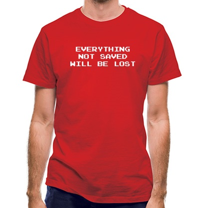 CHEAP Everything Not Saved Will Be Lost classic fit. 25414492287  Novelty T-Shirts