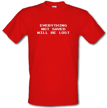 CHEAP Everything Not Saved Will Be Lost male t-shirt. 3679001923  Novelty T-Shirts