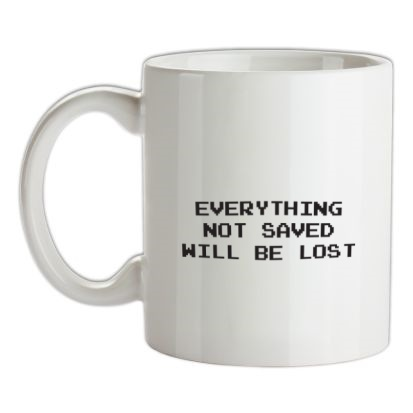 CHEAP Everything Not Saved Will Be Lost mug. 24074190181  Novelty T-Shirts