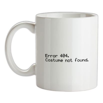 CHEAP Error 404 Costume Not Found mug. 24074190143  Novelty T-Shirts