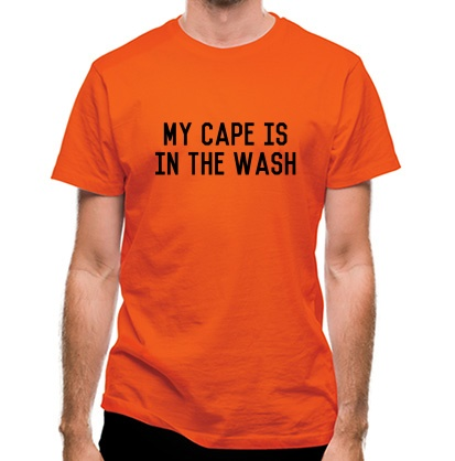 CHEAP My Cape Is In The Wash classic fit. 25414495827  Novelty T-Shirts