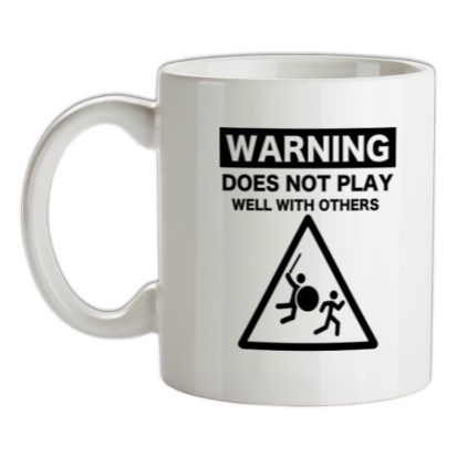 CHEAP Warning Does Not Play Well With Others mug. 24074194877  Novelty T-Shirts