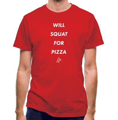 CHEAP Will Squat For Pizza classic fit. 25414498969  Novelty T-Shirts