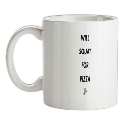 CHEAP Will Squat For Pizza mug. 24074195029  Novelty T-Shirts