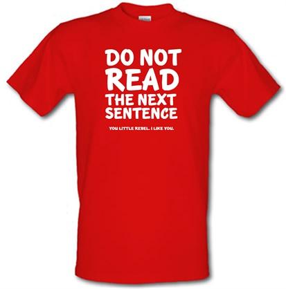 CHEAP Do Not Read The Next Sentence. You Little Rebel. I Like You. male t-shirt. 3139928773  Novelty T-Shirts