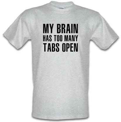 CHEAP My Brain Has Too Many Tabs Open male t-shirt. 3712597917  Novelty T-Shirts