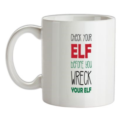 CHEAP Check Your Elf Before You Wreck Your Elf mug. 24074189267  Novelty T-Shirts