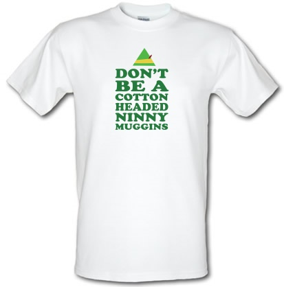 CHEAP Don't Be A Cotton Headed Ninny Muggins male t-shirt. 3718998551  Novelty T-Shirts