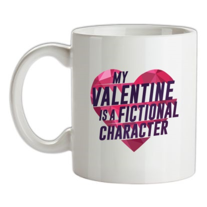 CHEAP My Valentine Is A Fictional Character mug. 24074193179  Novelty T-Shirts