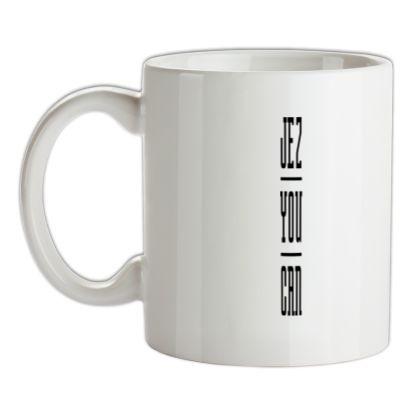 CHEAP Jez You Can mug. 24074192485  Novelty T-Shirts