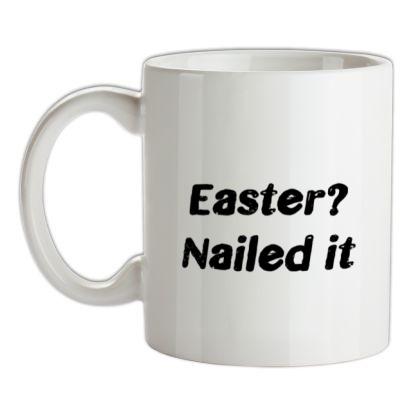 CHEAP Easter Nailed It Text mug. 24074190015  Novelty T-Shirts