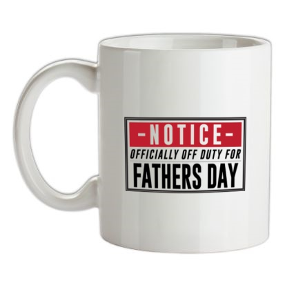 CHEAP Off Duty Fathers Day Sign mug. 24074193369  Novelty T-Shirts