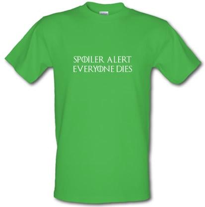 Spoiler Alert - Everyone Dies male t-shirt.