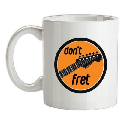 Don't Fret mug.