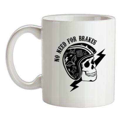 No Need For Brakes mug.