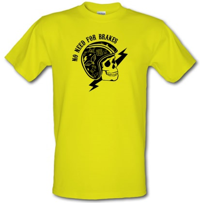 No Need For Brakes male t-shirt.