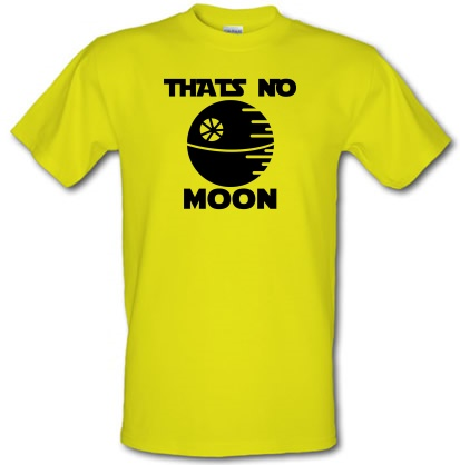 That's No Moon male t-shirt.