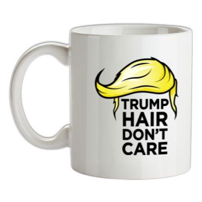 Trump Hair Don't Care mug.