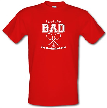 Badminton Logos t Shirts Bad in Badminton t Shirt