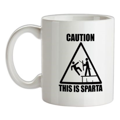 Caution This Is Sparta mug.