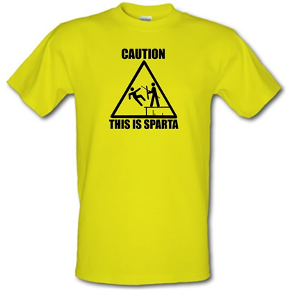 Caution This Is Sparta male t-shirt.