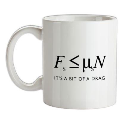 Friction It's A Bit Of A Drag mug.