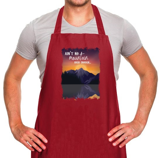 Ain't No Mountain High Enough Apron