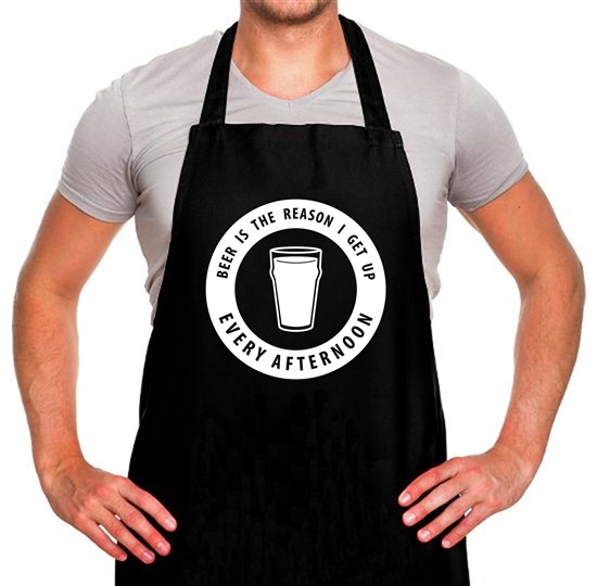 Beer Is The Reason I Get Up Every Afternoon Apron