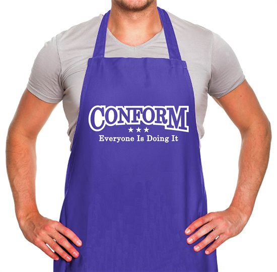 Conform Everyone Is Doing It Apron