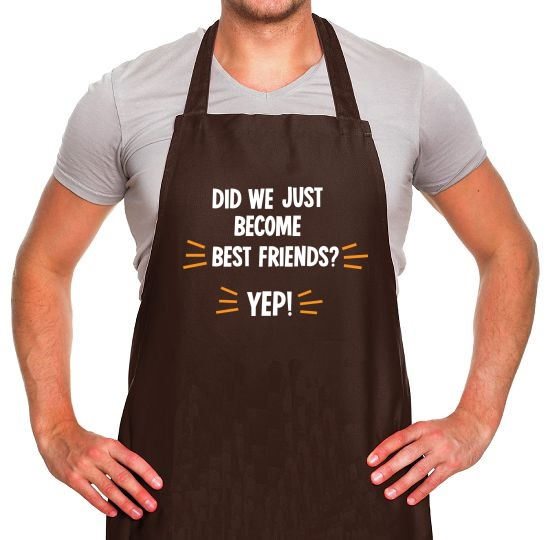 Did We Just Become Best Friends? Apron