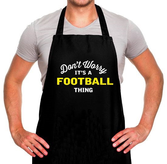 Don't Worry It's A Football Thing Apron
