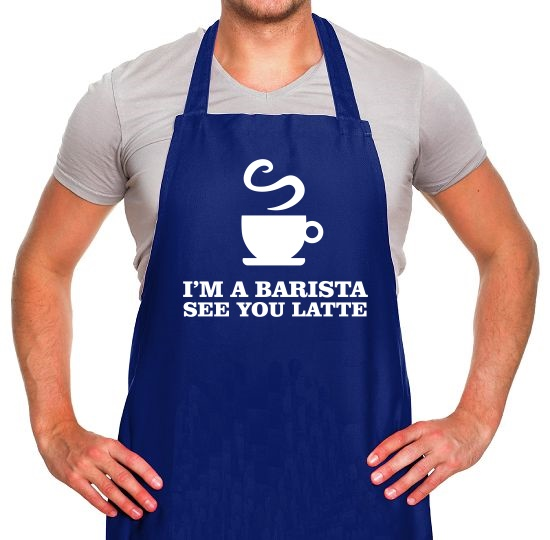 I'm A Barista, See You Latte Apron