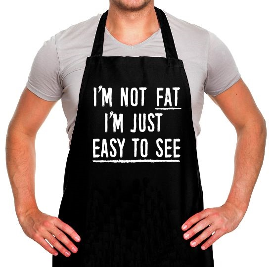 I'm Not Fat, I'm Just Easy To See Apron