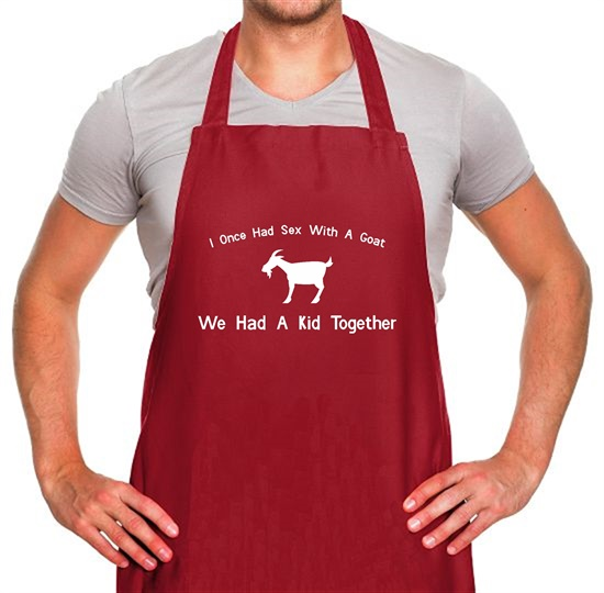 I Once Had Sex With A Goat. We Had A Kid Together Apron