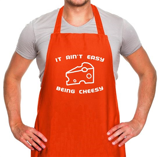 It Ain't Easy Being Cheesy Apron
