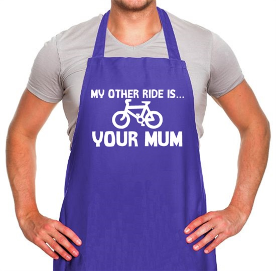 My other ride is your mum! Apron