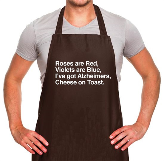 Roses Are Red, Violets Are Blue, I've Got Alzheimers, Cheese On Toast Apron