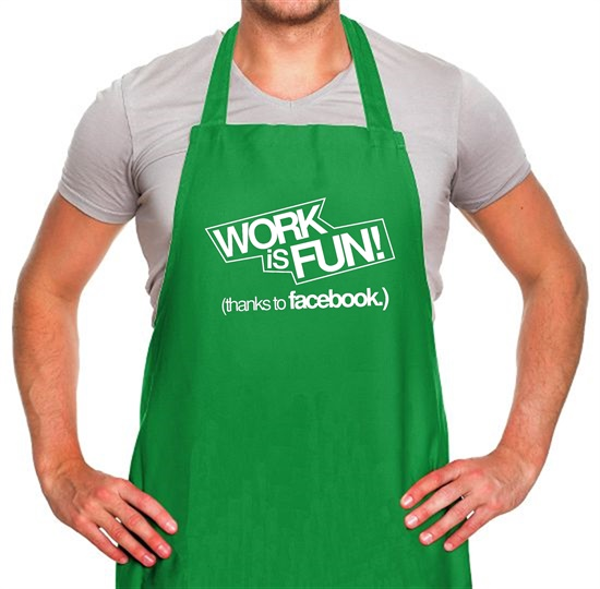 Work Is Fun! (thanks to facebook) Apron