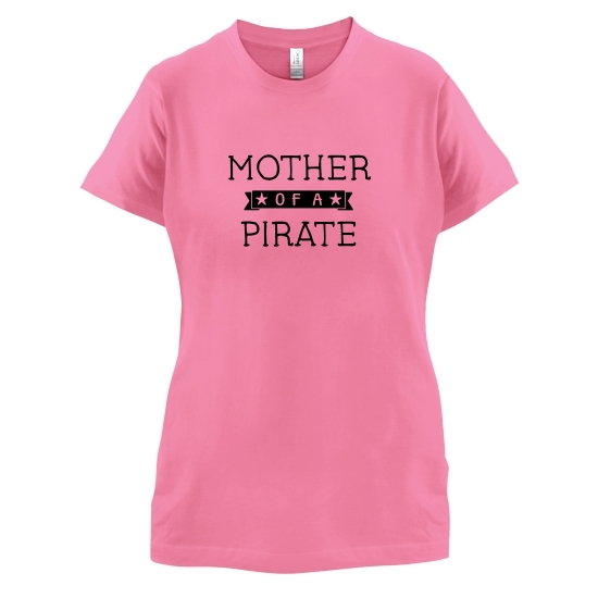 Mother Of A Pirate t-shirts for ladies