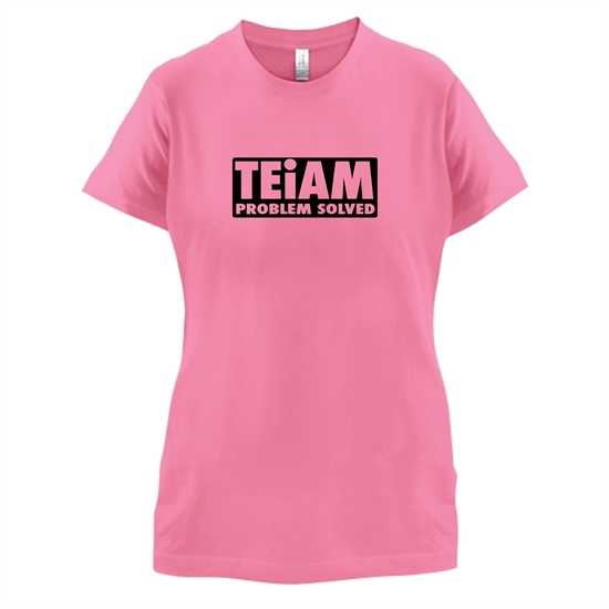 Teiam Problem Solved t-shirts for ladies